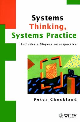 Systems Thinking, Systems Practice: Includes a 30-Year Retrospective 9780471986065