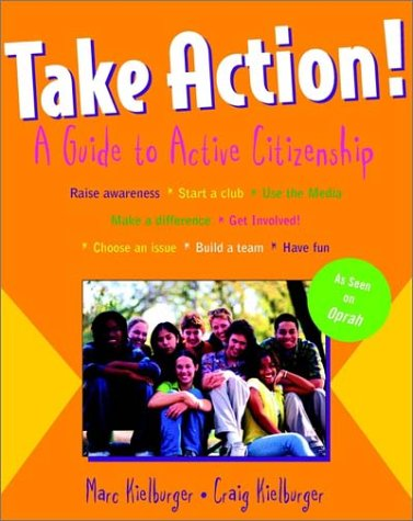 Take Action!: A Guide to Active Citizenship 9780471271321