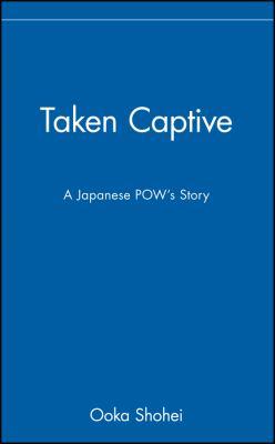 Taken Captive: A Japanese POW's Story 9780471142850