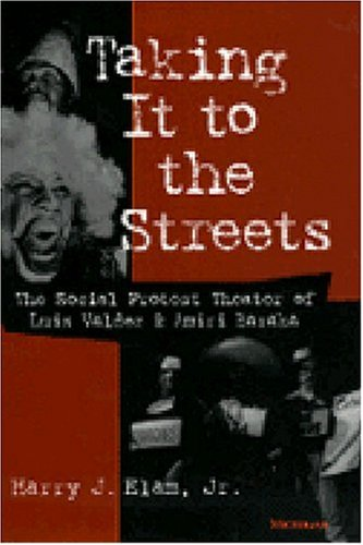 Taking It to the Streets: The Social Protest Theater of Luis Valdez and Amiri Baraka 9780472107933