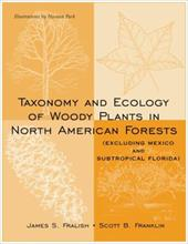 Taxonomy and Ecology of Woody Plants in North American Forests: (Excluding Mexico and Subtropical Florida) 1546318
