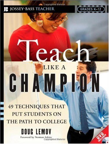Teach Like a Champion: 49 Techniques That Put Students on the Path to College [With DVD] 9780470550472