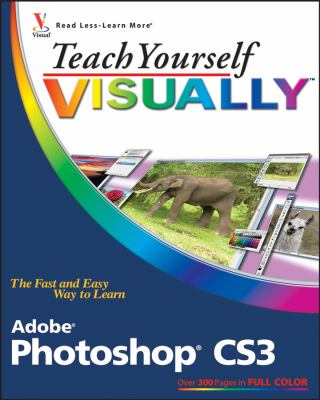 Teach Yourself Visually Adobe Photoshop CS3 9780470114520