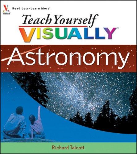 Teach Yourself Visually Astronomy 9780470343821