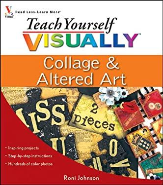 Teach Yourself Visually Collage & Altered Art 9780470447192