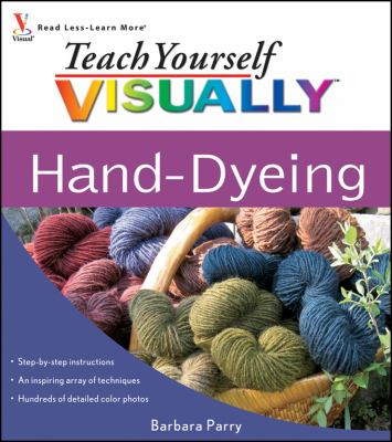 Teach Yourself Visually Hand-Dyeing 9780470403051