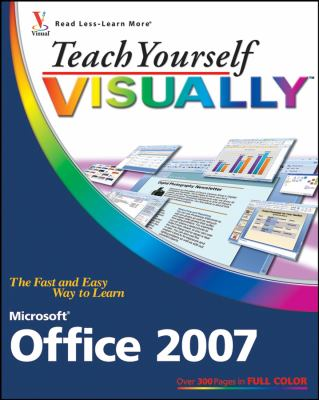 Teach Yourself Visually Microsoft Office 2007 9780470045909
