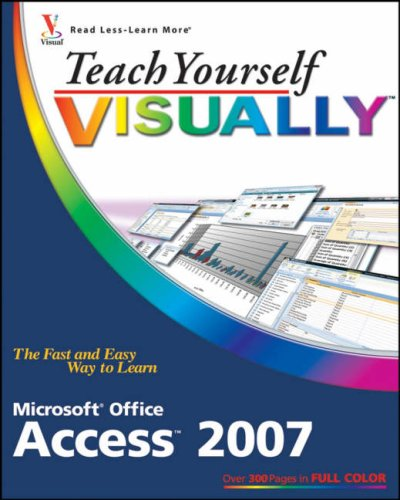 Teach Yourself Visually Microsoft Office Access 2007 9780470045916