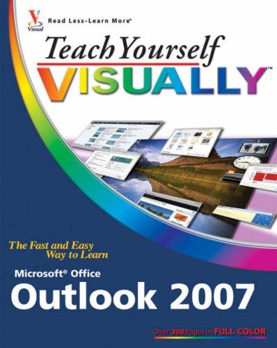 Teach Yourself Visually Microsoft Office Outlook 2007