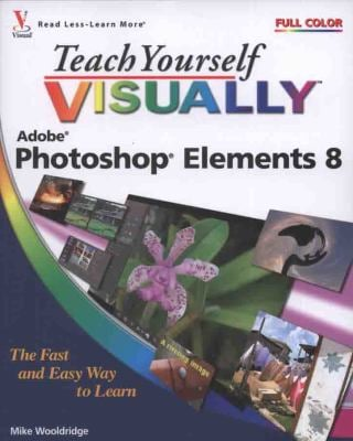 Teach Yourself Visually Photoshop Elements 8 9780470566909