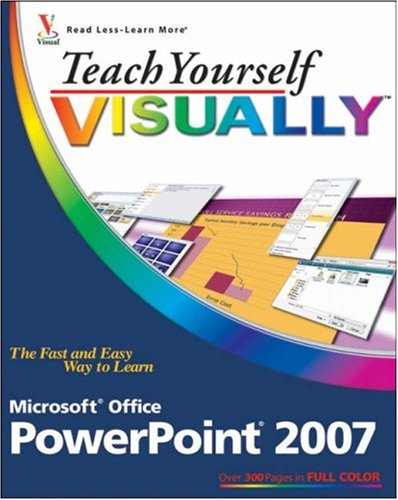 Teach Yourself Visually PowerPoint 2007 9780470045886