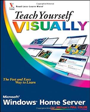 Teach Yourself Visually Windows Home Server 9780470226391