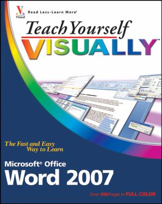Teach Yourself Visually Word 2007 9780470045930