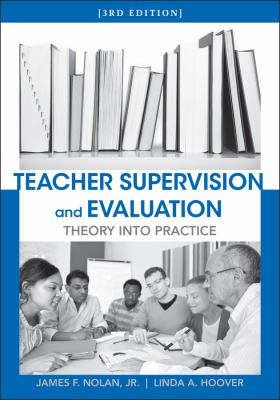 Teacher Supervision and Evaluation: Theory Into Practice - 3rd Edition