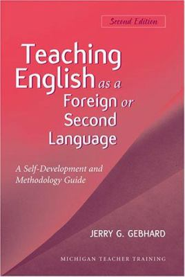 Teaching English as a Foreign or Second Language: A Self-Development and Methodology Guide 9780472031030