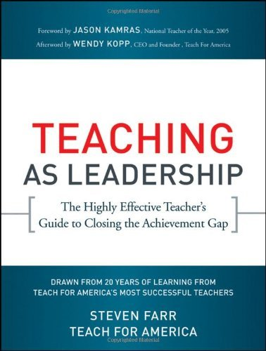 Teaching as Leadership: The Highly Effective Teacher's Guide to Closing the Achievement Gap 9780470432860