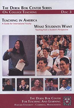 Teaching in America: A Guide for International Faculty and What Students Want: Teaching from a Student's Perspective, the Derek BOK Center Series on C 9780470180167