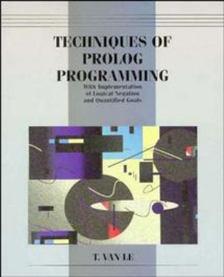 Techniques of PROLOG Programming with Implementation of Logical Negation and Quantified Goals 9780471571759