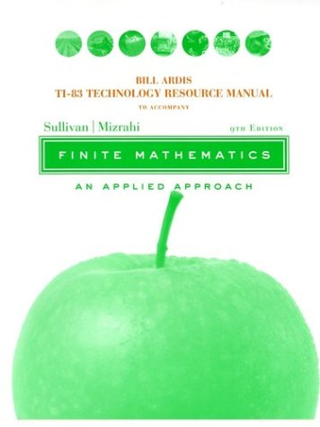 Technology Resource Manual to Accompany Finite Mathematics: An Applied Approach, 9th Edition 9780471448204