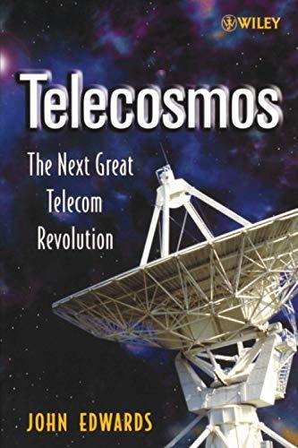 Telecosmos: The Next Great Telecom Revolution 9780471655336