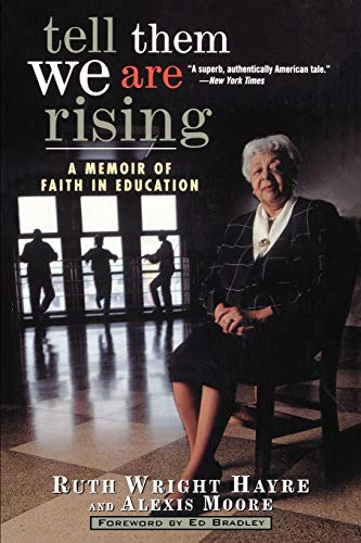 Tell Them We Are Rising: A Memoir of Faith in Education 9780471327226