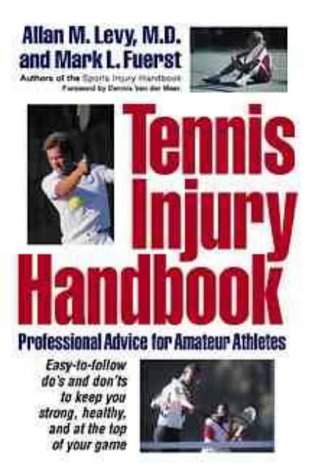 Tennis Injury Handbook: Professional Advice for Amateur Athletes 9780471248545