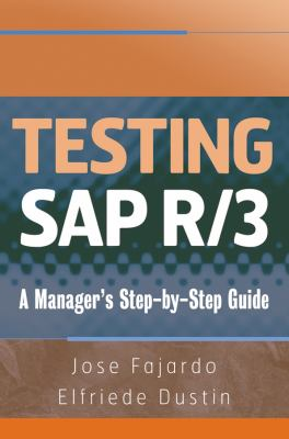 Testing SAP R/3: A Manager's Step-By-Step Guide 9780470055731