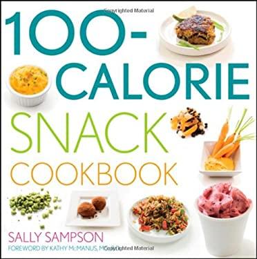 The 100-Calorie Snack Cookbook 9780470451984