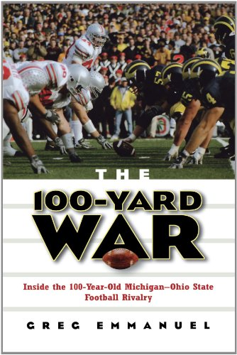 The 100-Yard War: Inside the 100-Year-Old Michigan-Ohio State Football Rivalry 9780471736493