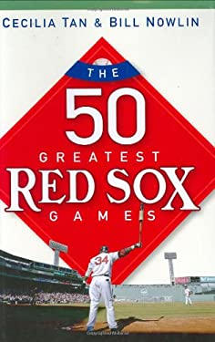 The 50 Greatest Red Sox Games 9780471697510