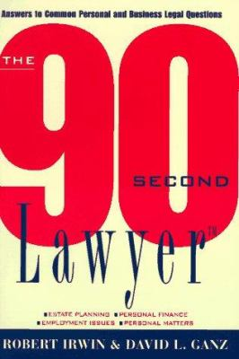 The 90 Second Lawyer: Answers to Common Personal and Business Legal Questions 9780471147244