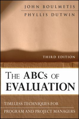 The ABCs of Evaluation: Timeless Techniques for Program and Project Managers 9780470873540