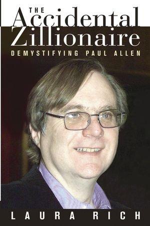 The Accidental Zillionaire: Demystifying Paul Allen