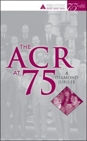 The ACR at 75: A Diamond Jubilee 9780470523773