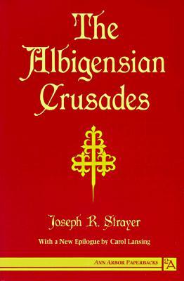 The Albigensian Crusades 9780472064762