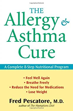 Allergy and Asthma Cure : A Complete 8-Step Nutritional Program