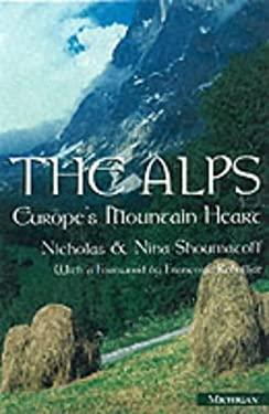 The Alps: Europe's Mountain Heart 9780472111114