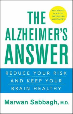 The Alzheimer's Answer: Reduce Your Risk and Keep Your Brain Healthy 9780470522455