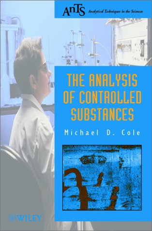 The Analysis of Controlled Substances 9780471492535