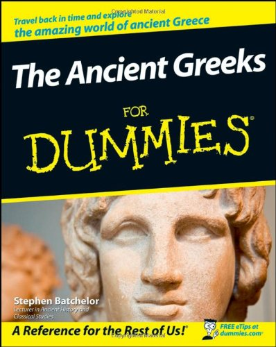 The Ancient Greeks for Dummies 9780470987872