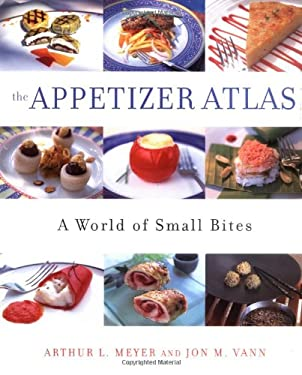 The Appetizer Atlas: A World of Small Bites 9780471411024