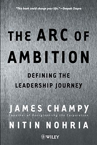 The Arc of Ambition: Defining the Leadership Journey 9780471530206