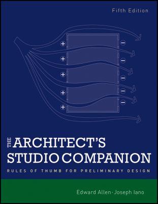 The Architect's Studio Companion: Rules of Thumb for Preliminary Design 9780470641910