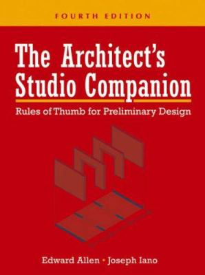 The Architect's Studio Companion: Rules of Thumb for Preliminary Design 9780471736226