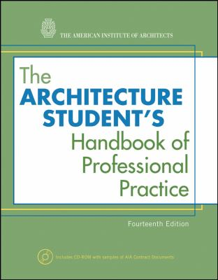 The Architecture Student's Handbook of Professional Practice [With CDROM] 9780470088692