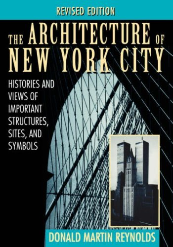 The Architecture of New York City: Histories and Views of Important Structures, Sites, and Symbols 9780471014393