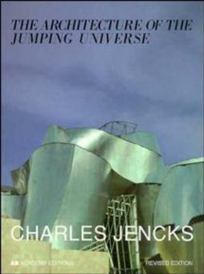 The Architecture of the Jumping Universe: A Polemic: How Complexity Science Is Changing Architecture and Culture 9780471977483