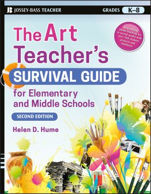 The Art Teacher's Survival Guide for Elementary and Middle Schools 9780470183021