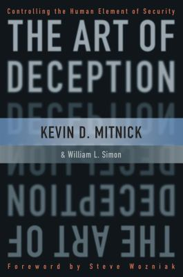 The Art of Deception: Controlling the Human Element of Security 9780471237129