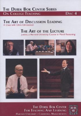The Art of Discussion Leading: A Class with Chris Christensen and the Art of the Lecture: Justice, a Harvard University Course in Moral Reasoning, the 9780470180174